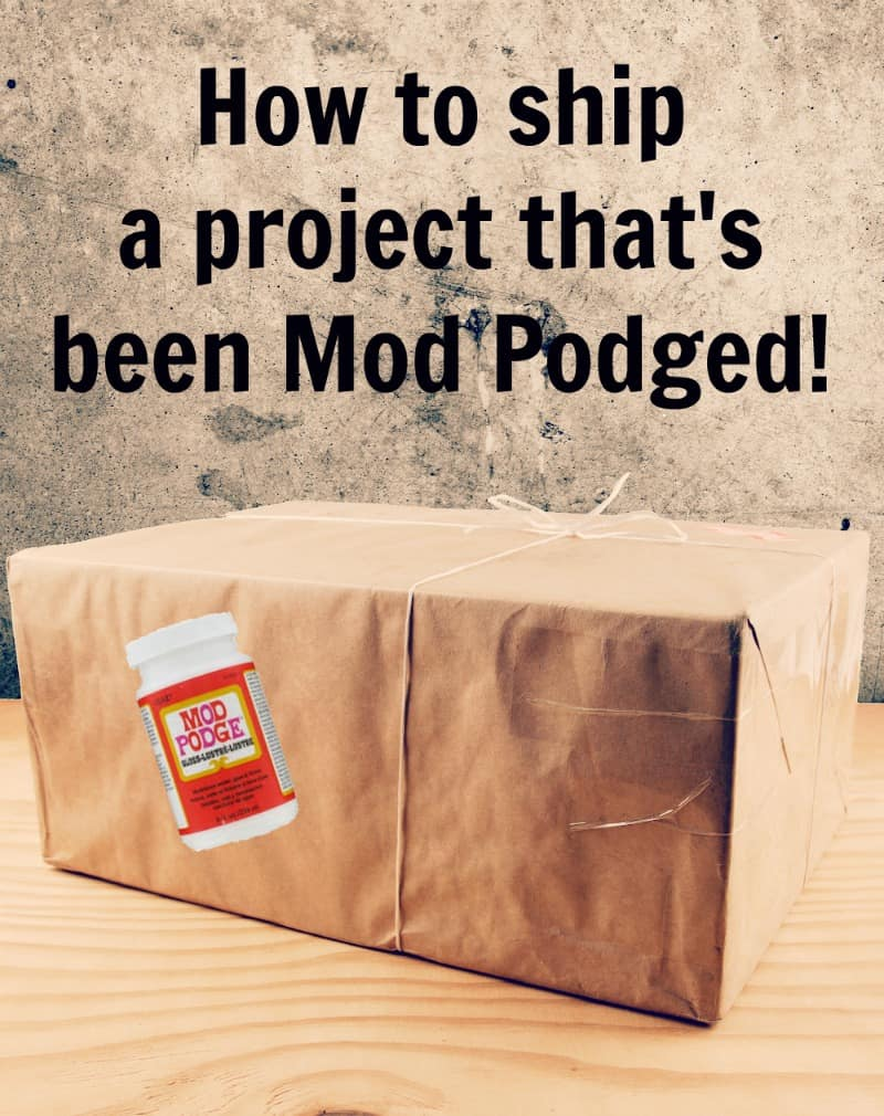 How to ship a project that's been Mod Podged!
