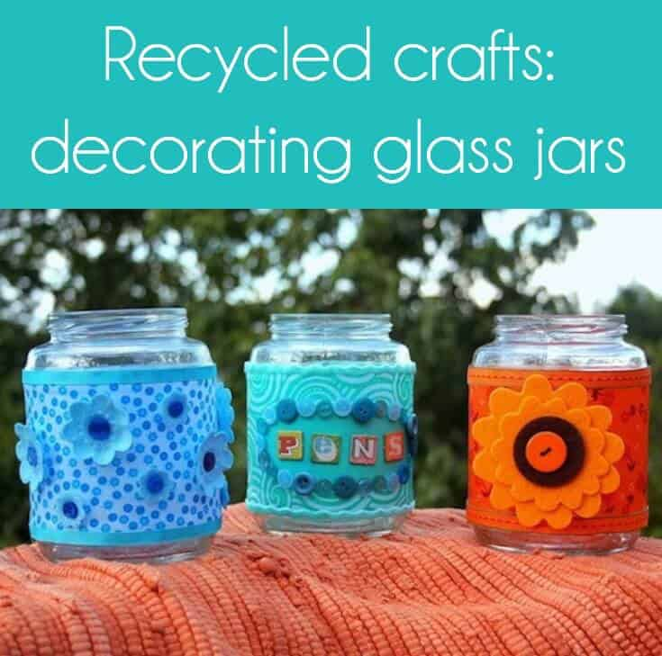 Recycled crafts are so fun and I love the cost (free)! You'll be decorating glass jars with fabric scraps and embellishments - very easy.