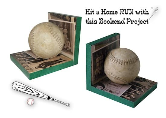 Make bookends and hit a home run