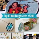 The blog world did a lot of amazing Mod Podge crafts this year! Enjoy the top 10 decoupage projects from 2011 - ranging from gifts to home decorating.