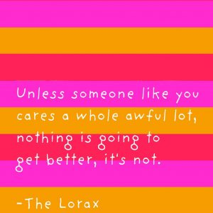 Are you a huge fan of Dr Seuss? Me too! I love his quotes, especially from The Lorax. I create these free Dr Seuss printables so you can enjoy them, too.