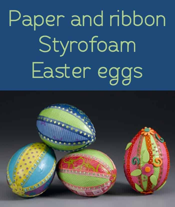 These Styrofoam Easter egg crafts are so easy to make - kids love them too! All you need are Styrofoam eggs, paper, ribbon, and Mod Podge.