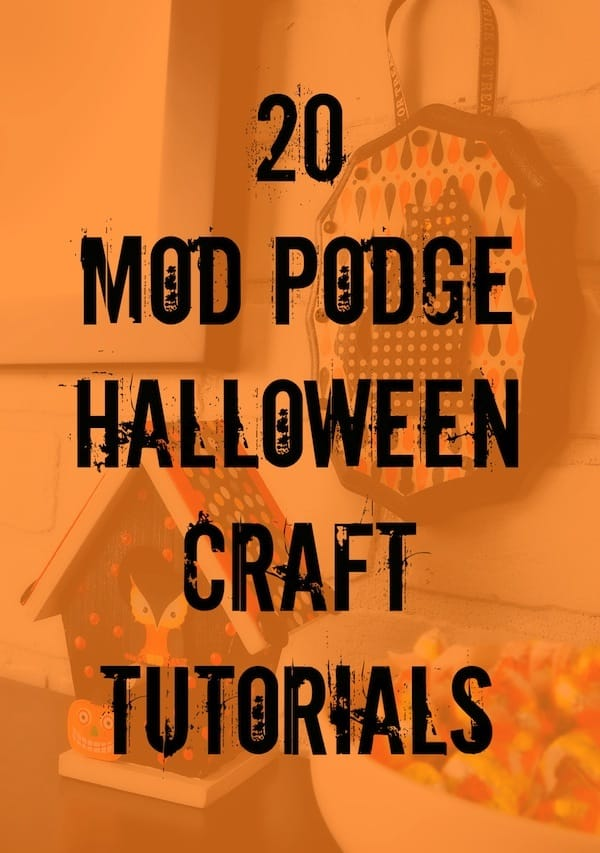 Halloween is one of my favorite holidays! I can't wait for you to check out these fantastic 20+ Mod Podge Halloween crafts. Enjoy!