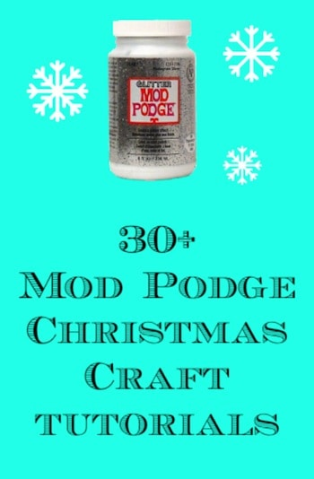 Looking for your Mod Podge Christmas crafts fix? Here are 30 (and more) unique holiday tutorials that will have you making gifts and decorations in no time.