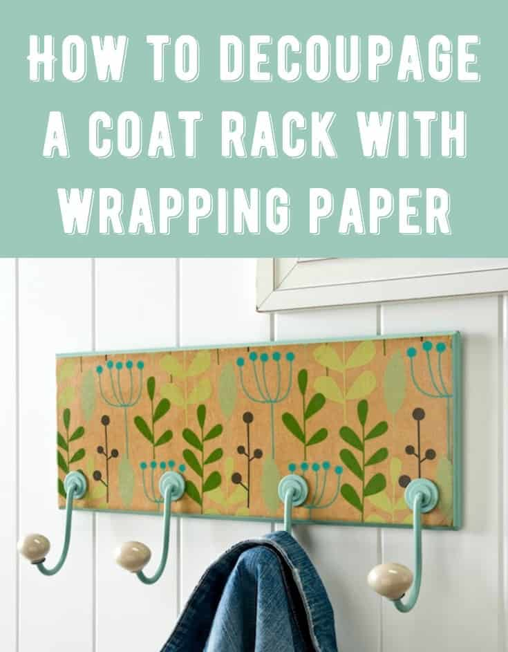 I used a pretty piece of wrapping paper leftover from my birthday to decorate this DIY coat rack - with a little bit of Mod Podge and spray paint too!