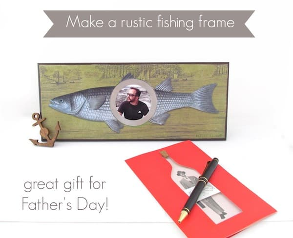 Make a DIY frame with a rustic fishing theme - perfect for Father's Day