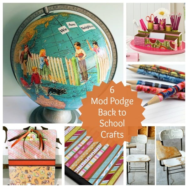 6 Mod Podge Back to School Crafts