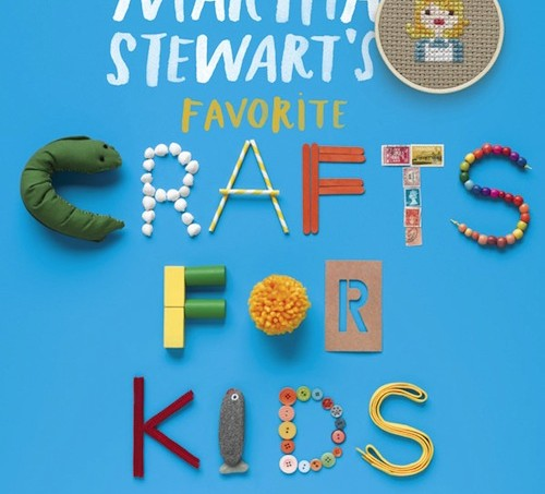 Martha Stewart's Favorite Crafts For Kids book review and giveaway!
