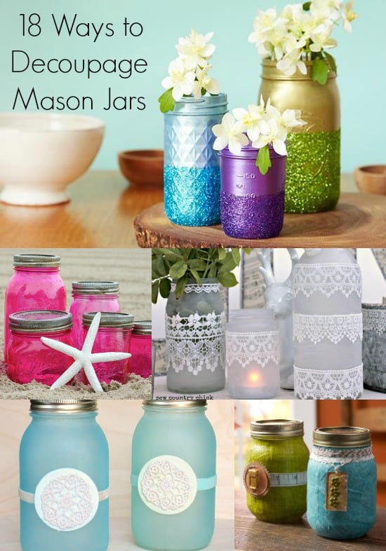 There are countless ways to decorate mason jars, and Mod Podge is one of the favorites! Here are 18 unique options for decoupaging mason jars.