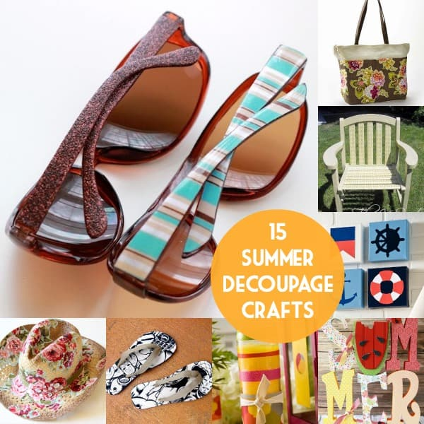 Does the summer heat have you down? Bust out the Mod Podge and complete one of these 15 decoupage crafts for summer!