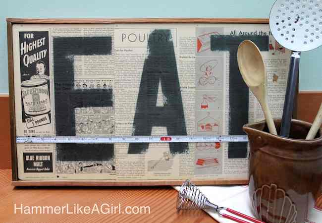 The ladies of Hammer Like a Girl show you how to create this awesome vintage EAT decoupage sign for your kitchen or home decor.