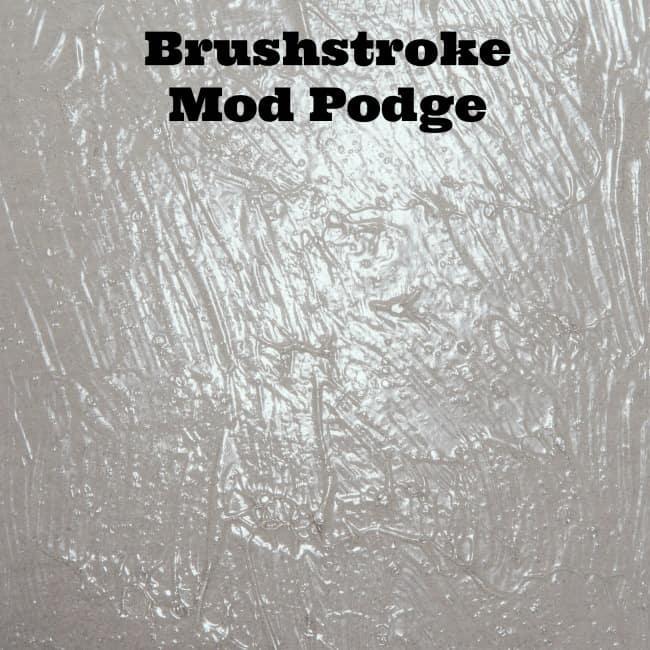 Brushstroke Mod Podge