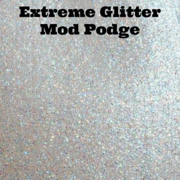 Extreme Glitter Mod Podge