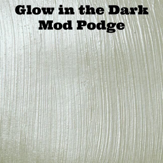 Glow in the Dark Mod Podge
