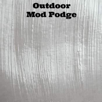 Outdoor Mod Podge finish sample