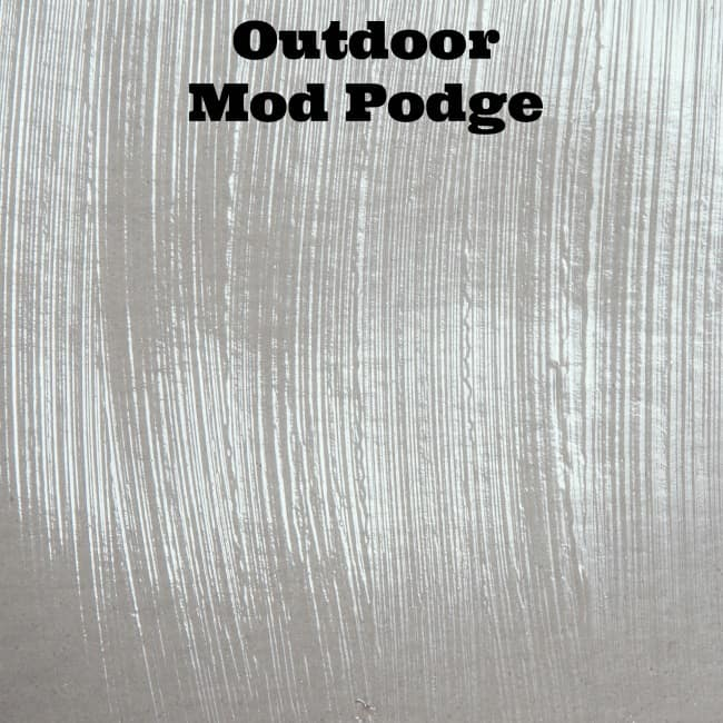 Outdoor Mod Podge