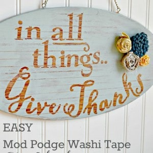 EASY Mod Podge washi tape give thanks si...