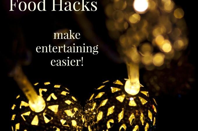 Five holiday food hacks - make entertaining easier!