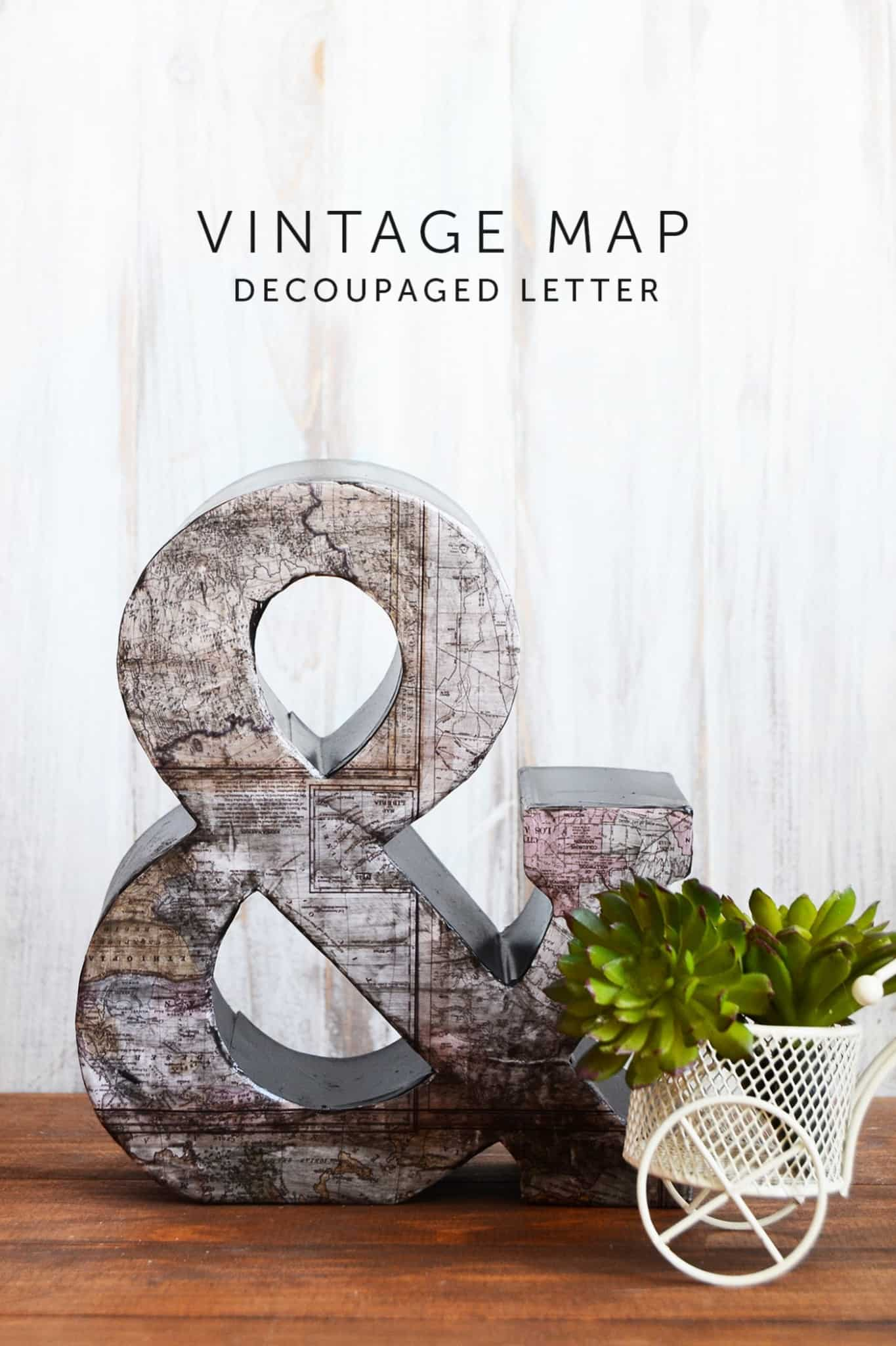 Vintage Map Decoupage Letter with Scrapbook Paper