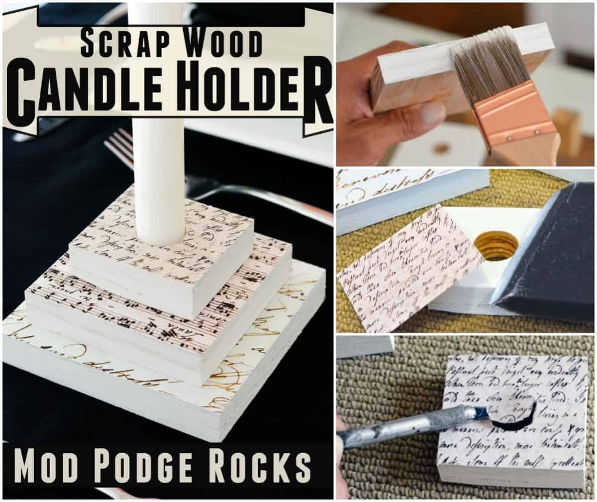 How To Make Scrap Wood Candle Holders Mod Podge Rocks