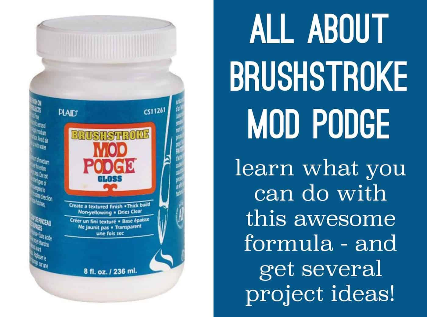 Learn all about the Brushstroke Mod Podge formula! Find out what it is, how to use it, and see some unique projects you can make.