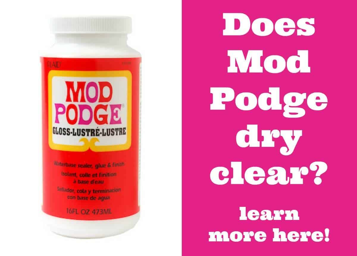 Does Mod Podge dry clear? Find out the answer plus learn more about this decoupage medium - with tips and tricks for success!