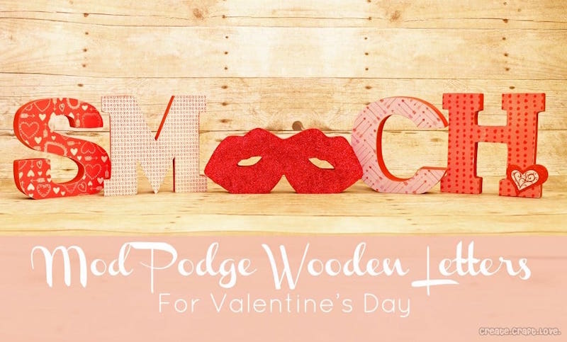 Mod Podge wooden letters for Valentine's Day