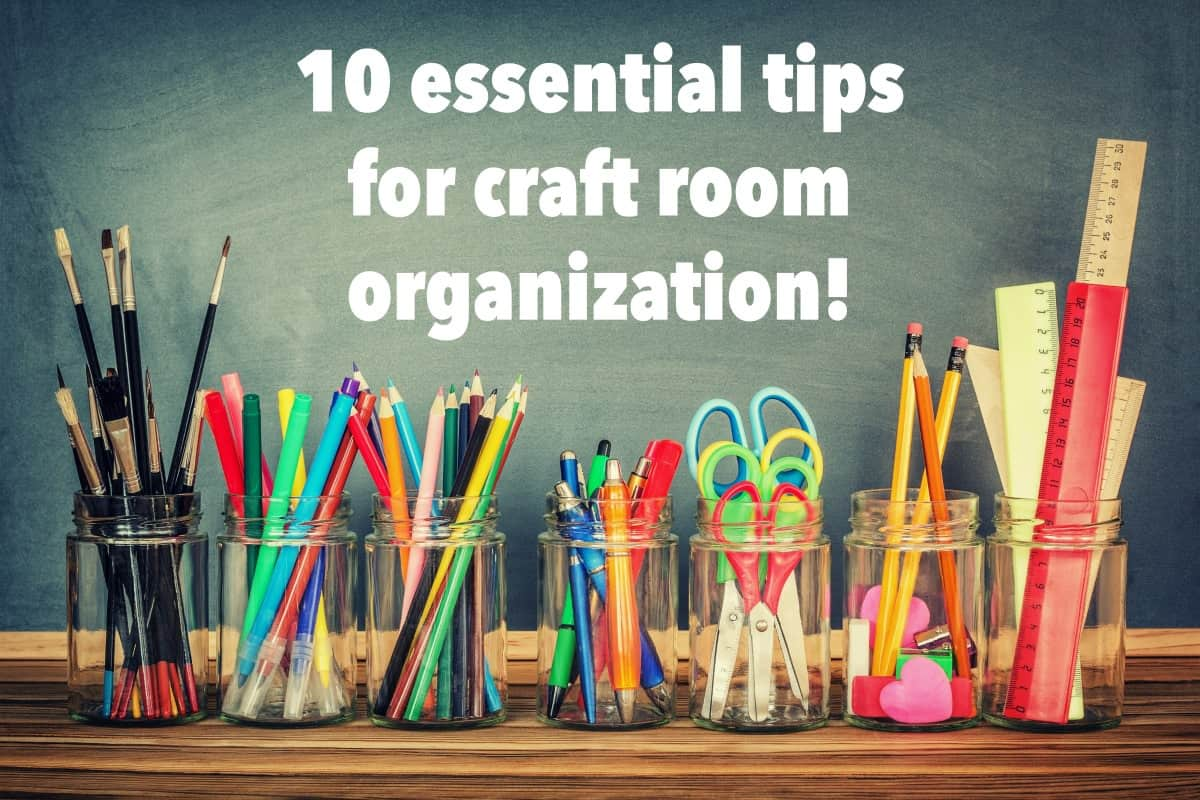 Get the ultimate list of my tips for craft room organization! These 10 essential tips will help you get your craft supplies sorted out once and for all.
