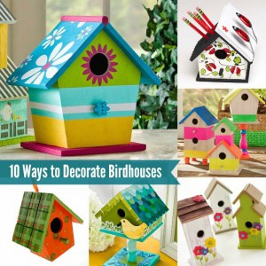 10 Ways to Decorate Birdhouses
