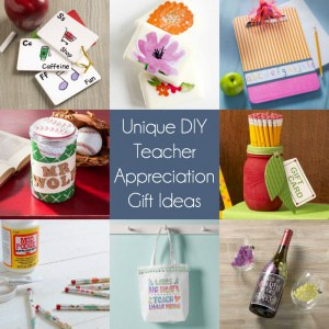 Unique DIY Teacher Appreciation Gifts