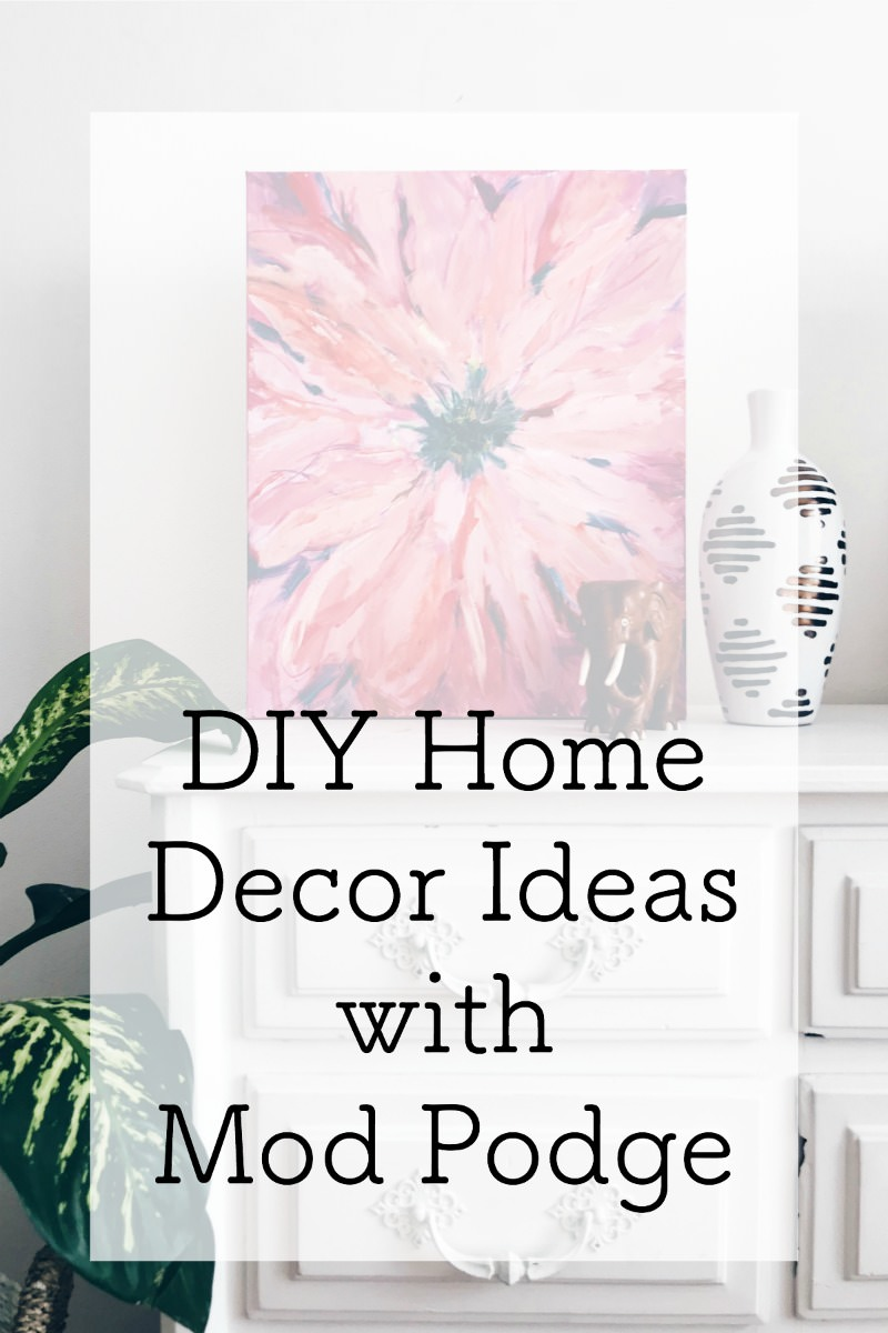 DIY home decor with Mod Podge